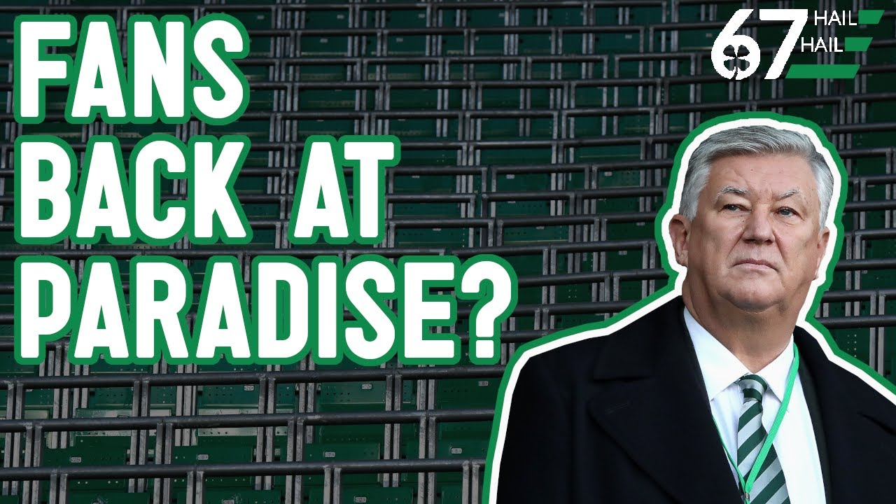 Fans Back at Paradise? Is 30,000 Celtic Park dream realistic?