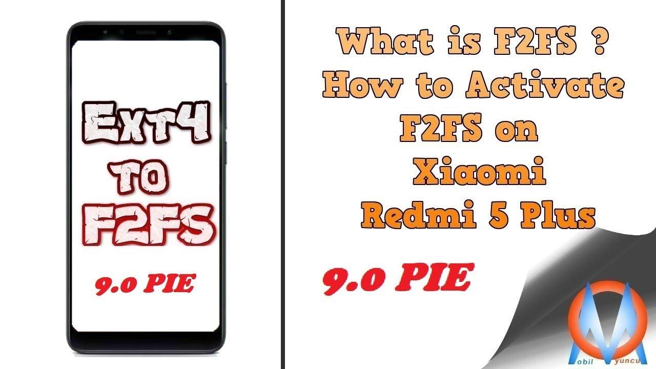 Xiaomi Redmi 5 plus How to Activate F2FS (9 0 PIE)