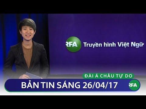 Tin tức thời sự sáng 26/04/2017   RFA Vietnamese News