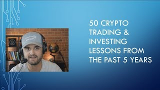 50 Crypto Trading & Investing Lessons From The Past 5 Years