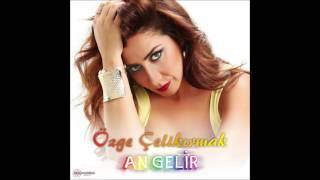An Gelir / Özge Çelikırmak \u0026 feat.Tunç Çakır (Video) 2016