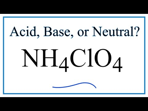 Is NH4ClO4 Acidic, Basic, Or Neutral (dissolved In Water)?