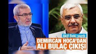 Akif Beki    Demircan Hoca'dan Ali Bulaç çıkışı