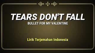 Tears Don't Fall - Bullet For My Valentine ( Lirik Terjemahan Indonesia )