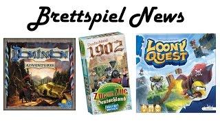 Dominion: Adventures, Zug um Zug: Deutschland 1902, Loony Quest - Brettspiel News #13