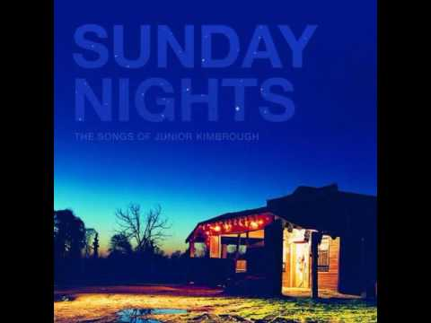 VA - Sunday Nights: The Songs of Junior Kimbrough (2005) [FULL TRIBUTE ALBUM]