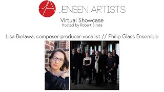 Jensen Artists Virtual Showcase: Lisa Bielawa, composer-producer-vocalist & Philip Glass Ensemble