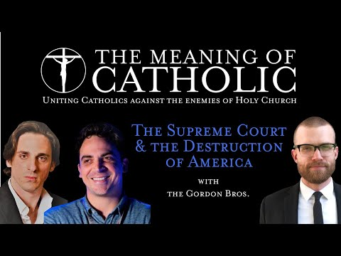 The Supreme Court and the Destruction of America with the Gordon Brothers