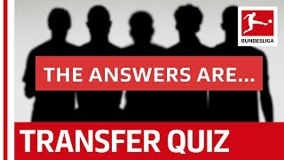 The Bundesliga Transfer Quiz Volume 9 - Answers