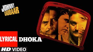 Dhoka Lyrical | Johnny Gaddaar | Neil Nitin Mukesh, Rimi Sen | Shankar Ehsaan Loy