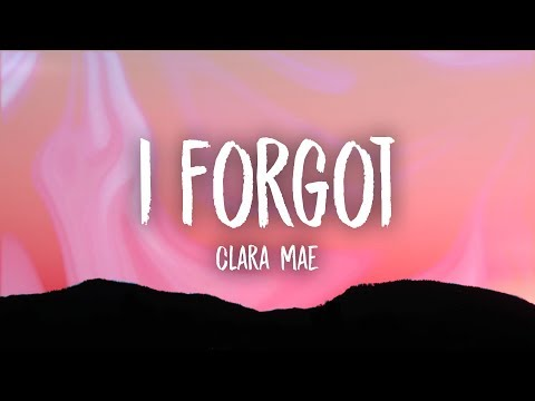 Clara Mae - I Forgot (Lyrics)