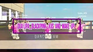 🎶DUA LIPA & BLACKPINK - Kiss and Make Up🎶 - Versão Roblox [DANCE TEAM]