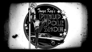 Tonya Kay's Pinup Pole Show promo