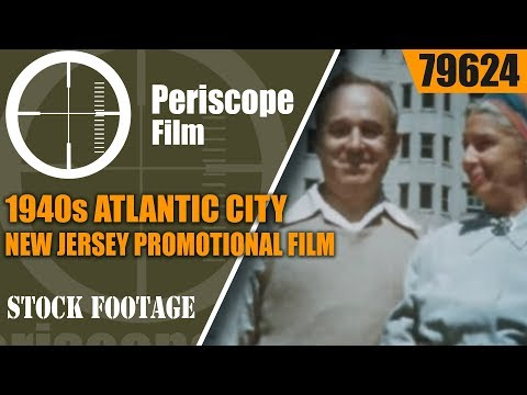 1940s ATLANTIC CITY NEW JERSEY  PROMOTIONAL FILM