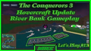 Roblox The Conquerors 3 HoverCraft Update | TC3 River Bank Lets Play #11 |