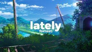 Forrest. - Lately (Lyrics) [w/ RYCE & Biskwiq]