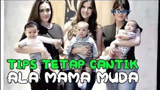 Tips Tetap Cantik Mama Muda ala ALICE NORIN, YASMINE, MIKAYLA - Rumpi 8 Agustus 2017
