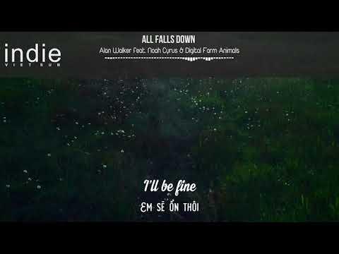 [Vietsub+Lyrics] Alan Walker - All Falls Down (feat. Noah Cyrus with Digital Farm Animals)