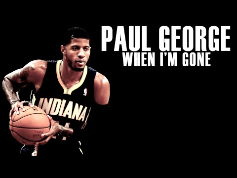 Paul George - When I'm Gone - Career Mix...