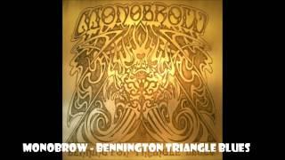 Monobrow - Bennington Triangle Blues
