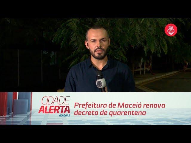 Prefeitura de Maceió renova decreto de quarentena e isolamento social