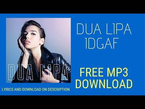 Dua Lipa IDGAF Audio MP3 Fee Download