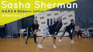 Sasha SHERMAN //N.E.R.D & Rihanna - Lemon // Lil`fam Day #23
