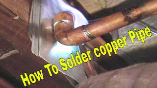 How To Solder Copper Pipe And Repipe Home Part 4