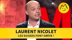 Laurent Nicolet - Les suisses font grève !