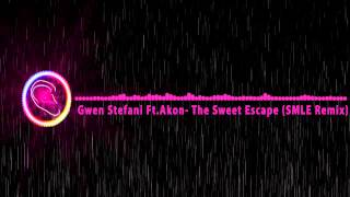 Gwen Stefani Ft. Akon - The Sweet Escape (SMLE Remix)