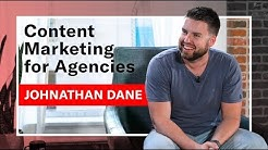 Content Marketing for Agencies: Johnathan Dane