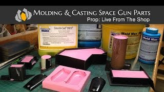Prop: Live From The Shop - Molding & Casting Space Gun Parts