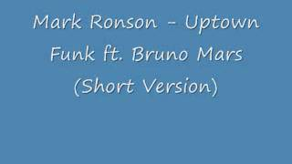 Mark Ronson Uptown Funk ft Bruno Mars ~ (Short Version)