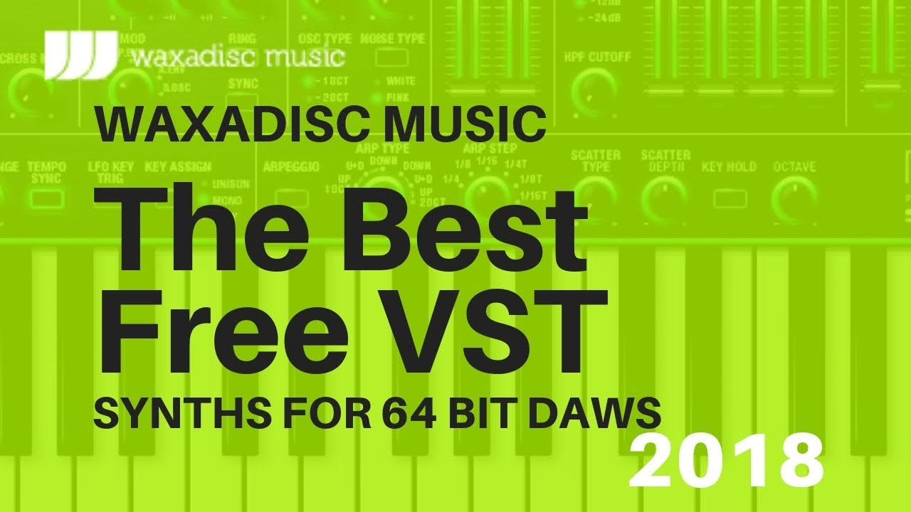 The Best Free 64bit VST Synths for Ableton Protools Logicprox FLStudio  Cuebase