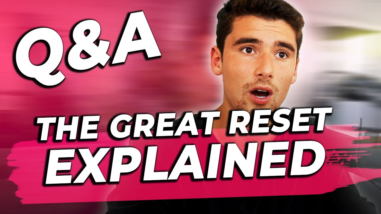 """Q&A - My HONEST Opinion On """"The Great Reset"""""""