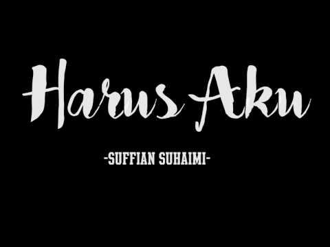 Harus Aku (Lirik) - Sufian Suhaimi