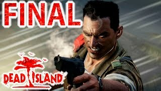 Dead Island  - Final Épico! [PC 60FPS - PT-BR]