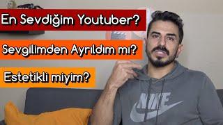 En Sevdiğim Youtuber | Ayrıldık mı | Estetikli miyim? (Soru&Cevap)
