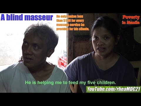 A Blind Masseur Who Lives in Poverty. Travel to Manila Philippines. A Film about Poverty in Society