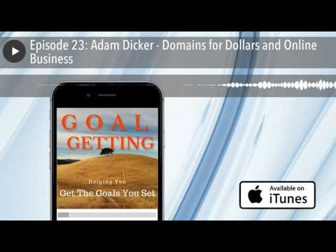 Episode 23: Adam Dicker - Domains for Dollars and Online Business