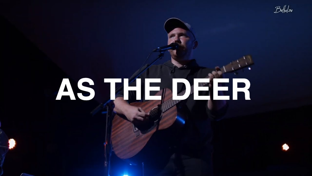 As the Deer | Richard Morrisette | Bethel Church