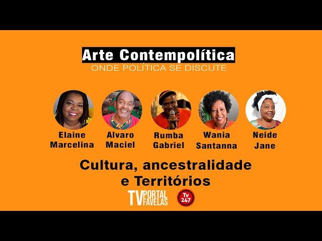 TV Portal Favelas - Programa Arte Contempolítica: Cultura, Ancestralidade e Territórios