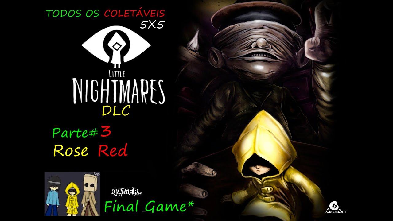 LIttle nightmare DLC PARTE# 3 Final Game ROSE RED Todos OS coletáveis 100% #5X5