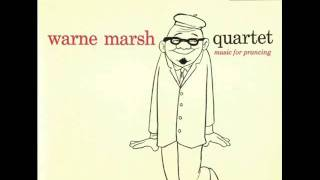Warne Marsh Quartet - You Are Too Beautiful