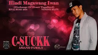 Hindi Magawang Iwan (Exchange Of Heart) - C-Suckk (Lyrics)