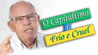 Video O Capitalismo é Frio e Cruel download MP3, 3GP, MP4, WEBM, AVI, FLV Januari 2018