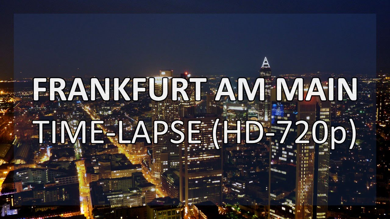 frankfurt am main time lapse hd 720p youtube. Black Bedroom Furniture Sets. Home Design Ideas