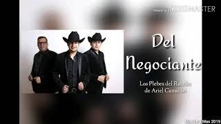 DEL NEGOCIANTE - LOS PLEBES DEL RANCHO DE ARIEL CAMACHO (LETRA)