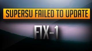 SuperSu Failed To Update SU Binary | 100% WORKING FIX [METHOD 1]