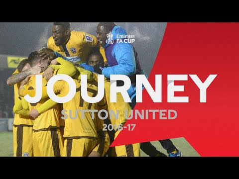 Sutton United's Unbelievable Journey | 2016-17 | Emirates FA Cup